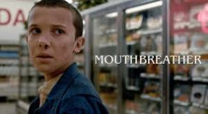 stranger things mouthbreather